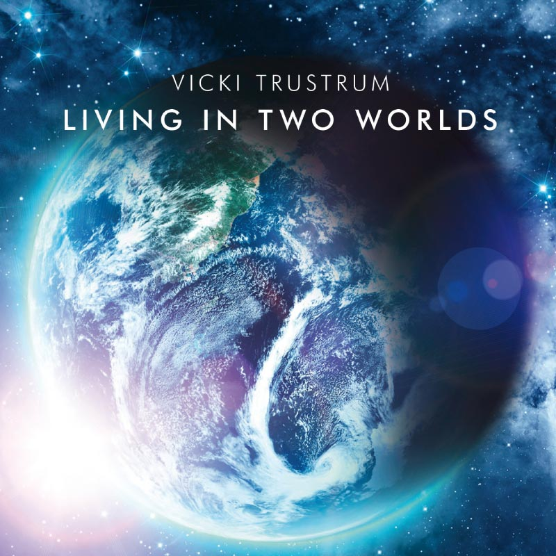 Vicki Trustrum – Living in two worlds